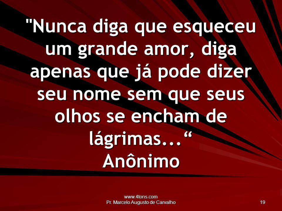 www.4tons.com Pr. Marcelo Augusto de Carvalho 19