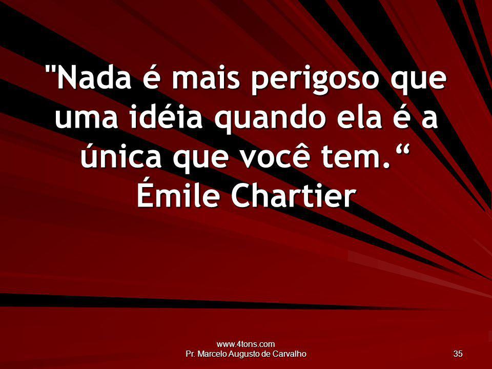 www.4tons.com Pr. Marcelo Augusto de Carvalho 35