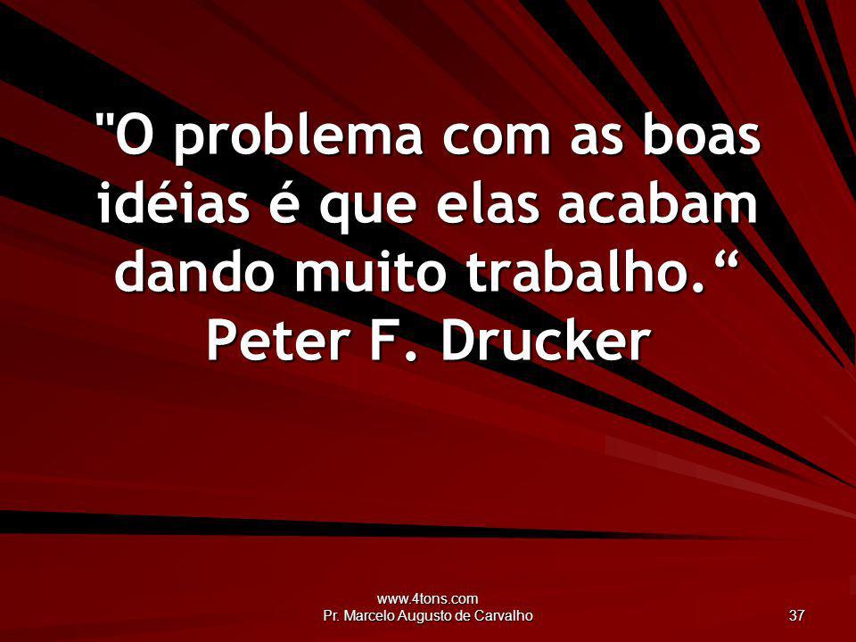 www.4tons.com Pr. Marcelo Augusto de Carvalho 37