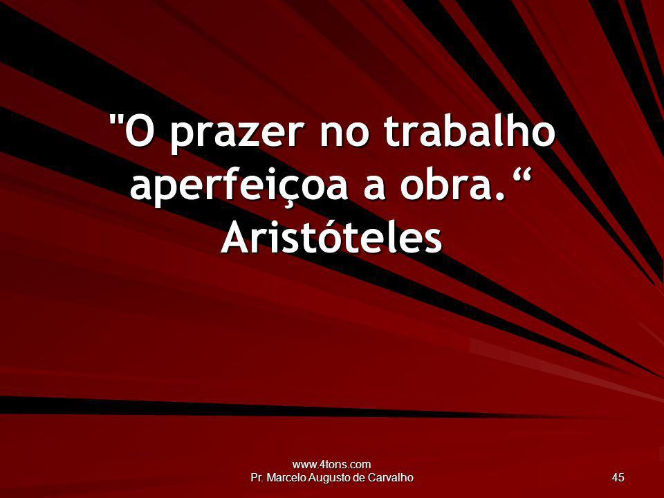 www.4tons.com Pr. Marcelo Augusto de Carvalho 45