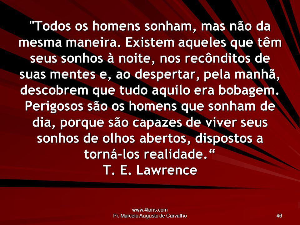 www.4tons.com Pr. Marcelo Augusto de Carvalho 46