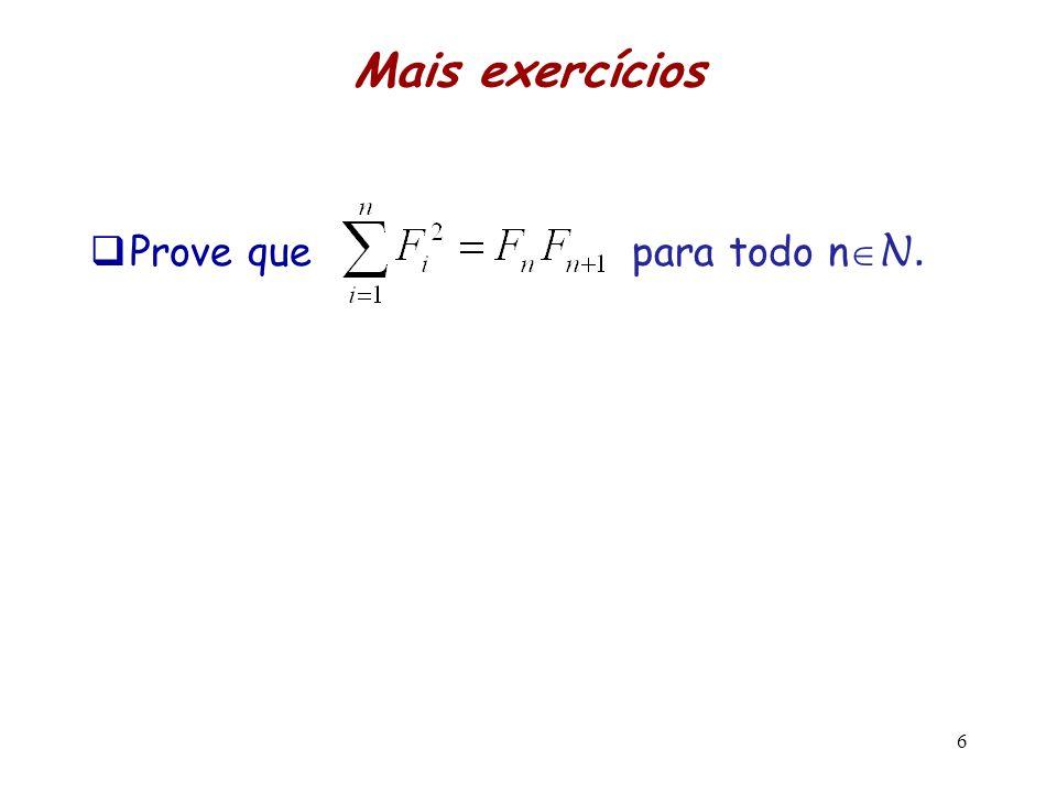 Mais exercícios Prove que para todo n N. 6