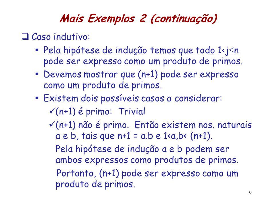 Mais erros em provas Teorema Falso: Todo número de Fibonacci é par Prova: A prova é por indução forte.
