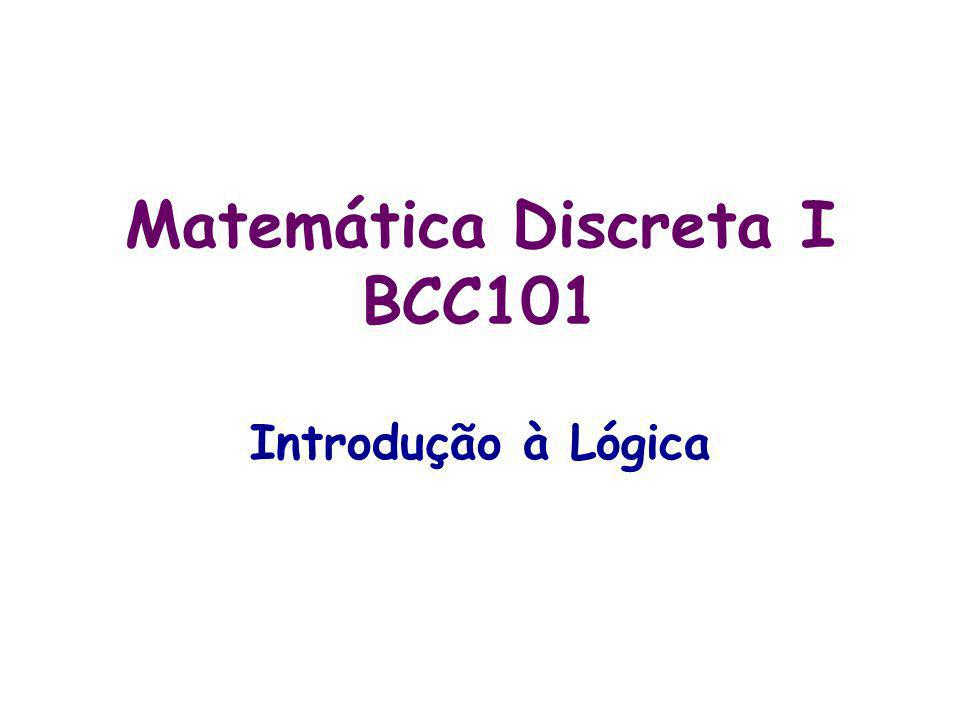 Matemática Discreta I BCC101 Introdução à Lógica