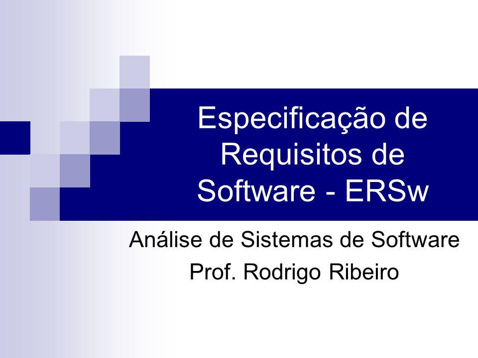 Especificação de Requisitos de Software - ERSw Análise de Sistemas de Software Prof.