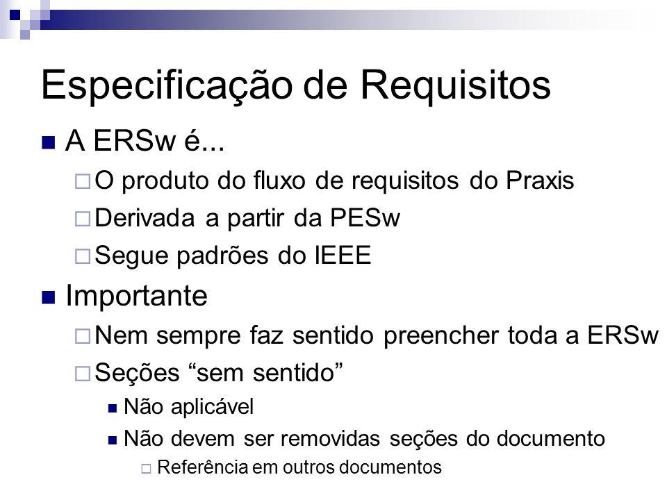 Especificação de Requisitos A ERSw é...