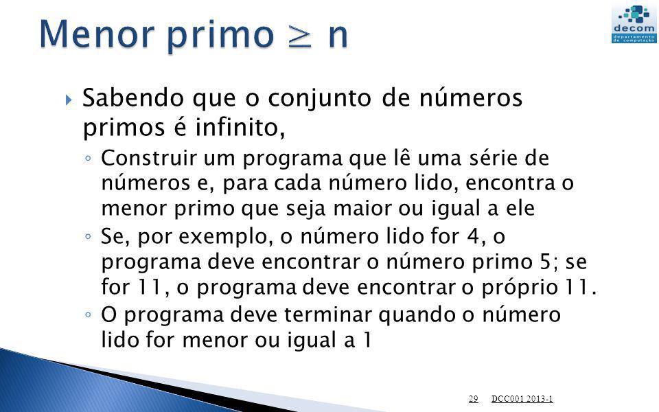 Sabendo que o conjunto de números primos é infinito, Construir um programa que lê uma série de números e, para cada número lido, encontra o menor prim