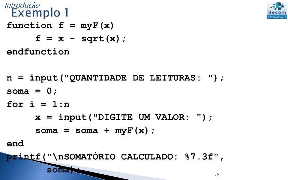 function f = myF(x) f = x - sqrt(x); endfunction n = input(