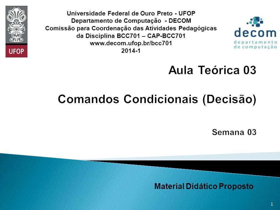 Material Didático Proposto 1 Universidade Federal de Ouro Preto - UFOP Departamento de Computação - DECOM Comissão para Coordenação das Atividades Ped