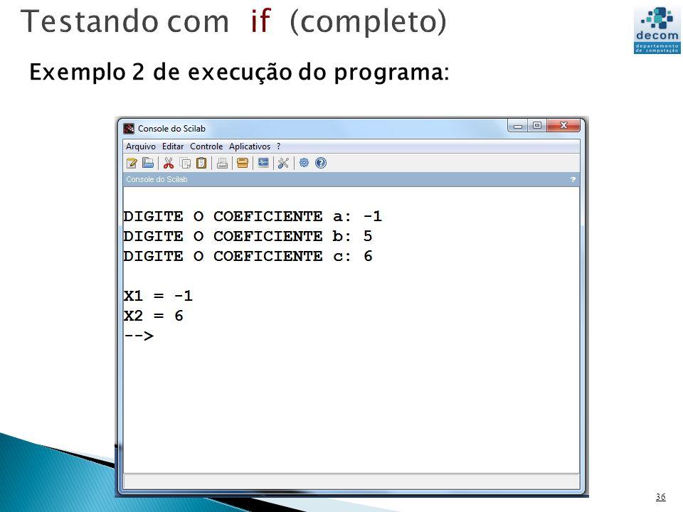 36 Exemplo 2 de execução do programa: