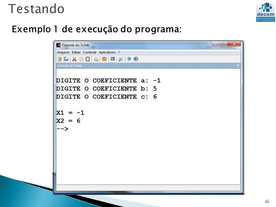 41 Exemplo 1 de execução do programa: