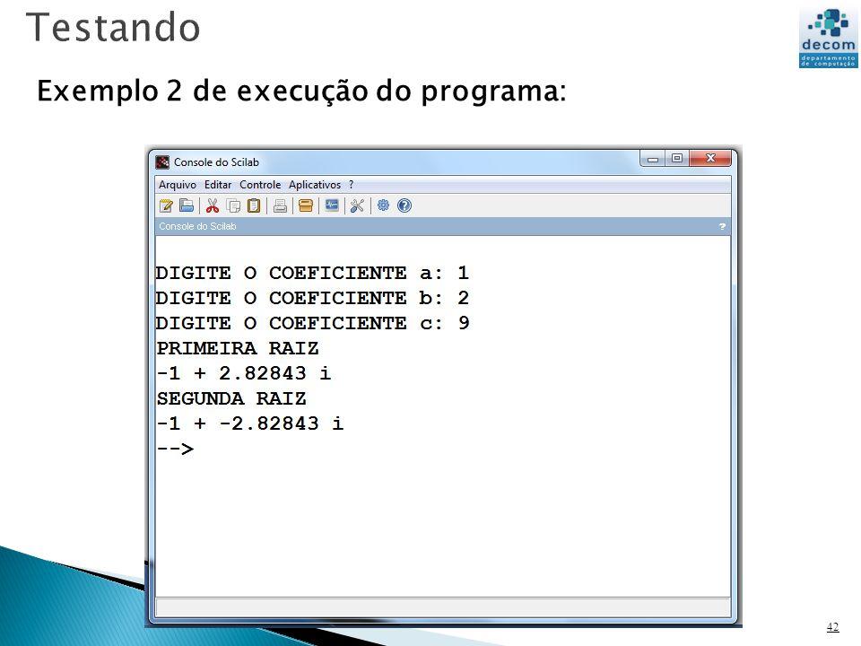 42 Exemplo 2 de execução do programa: