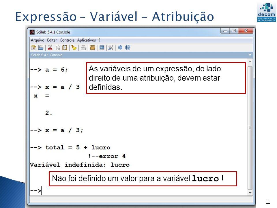 12 Uma função elementar do Scilab pode constituir uma expressão.