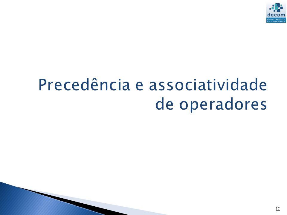 18 A precedência de operadores indica qual operador deverá ser executado primeiro.