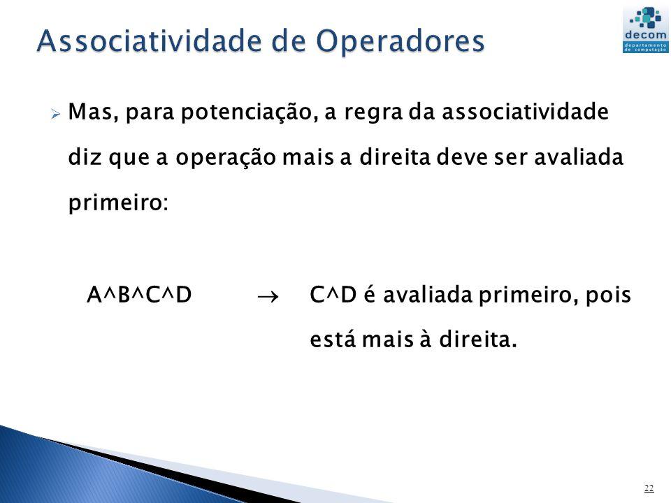 23 A precedência de operadores pode ser alterada mediante o uso de parênteses.