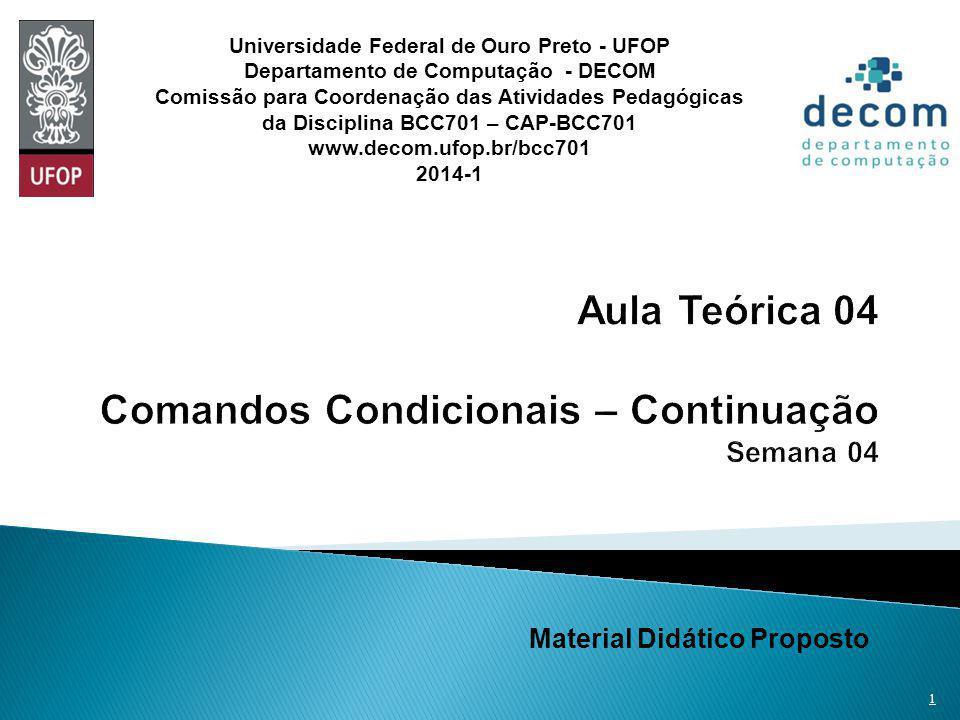 Material Didático Proposto 1 Universidade Federal de Ouro Preto - UFOP Departamento de Computação - DECOM Comissão para Coordenação das Atividades Pedagógicas da Disciplina BCC701 – CAP-BCC701 www.decom.ufop.br/bcc701 2014-1
