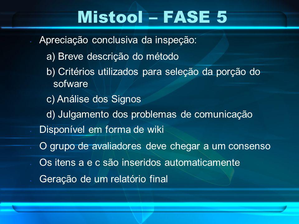 Mistool – FASE 5 Apreciação conclusiva da inspeção: a) Breve descrição do método b) Critérios utilizados para seleção da porção do sofware c) Análise