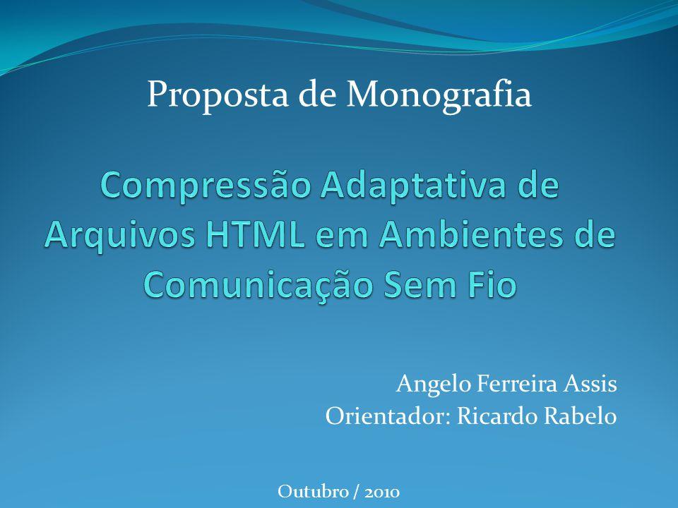 Angelo Ferreira Assis Orientador: Ricardo Rabelo Outubro / 2010 Proposta de Monografia