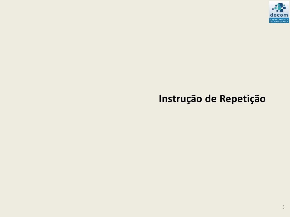 3 Instrução de Repetição