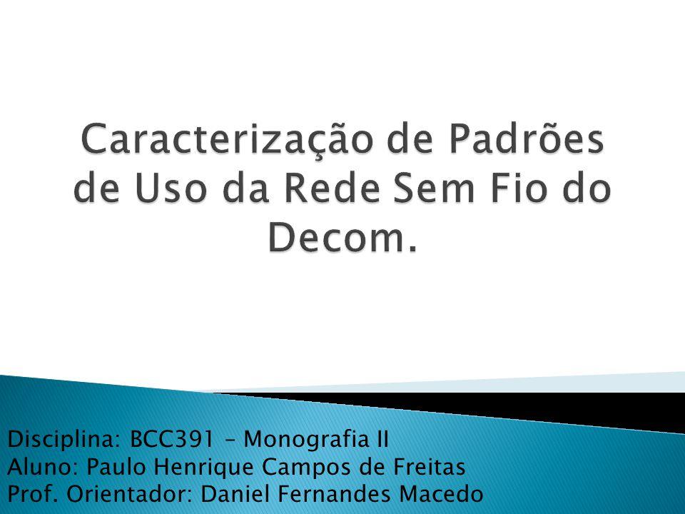 Disciplina: BCC391 – Monografia II Aluno: Paulo Henrique Campos de Freitas Prof.