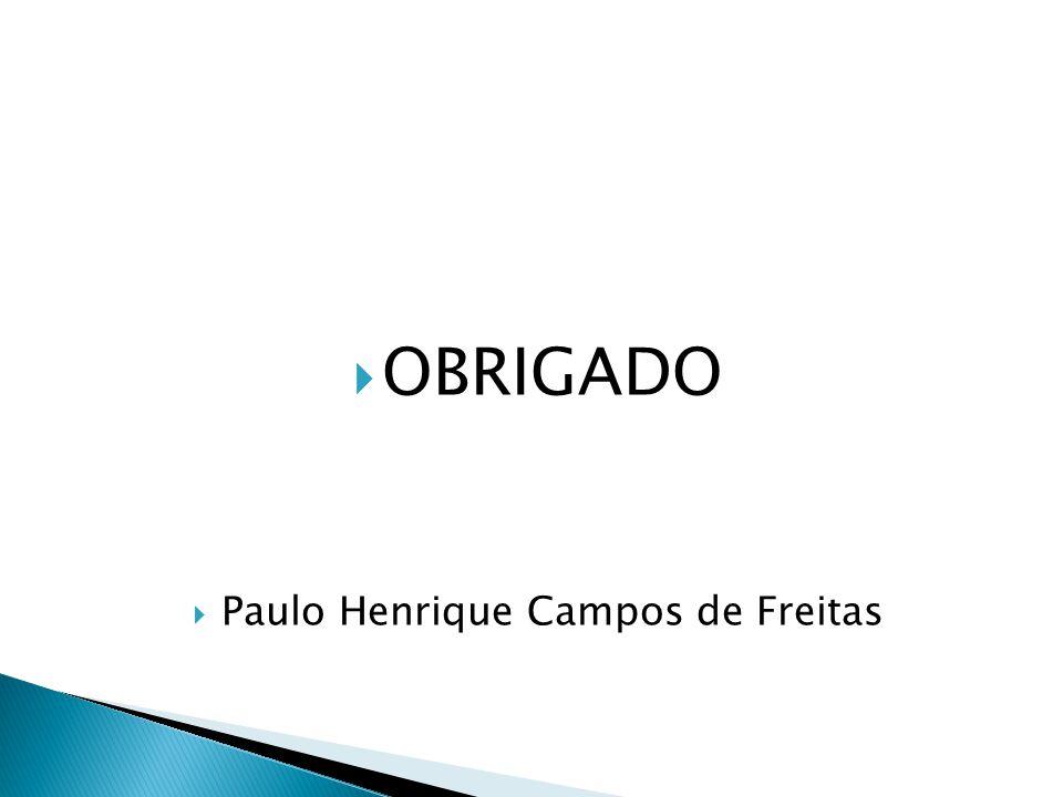 OBRIGADO Paulo Henrique Campos de Freitas