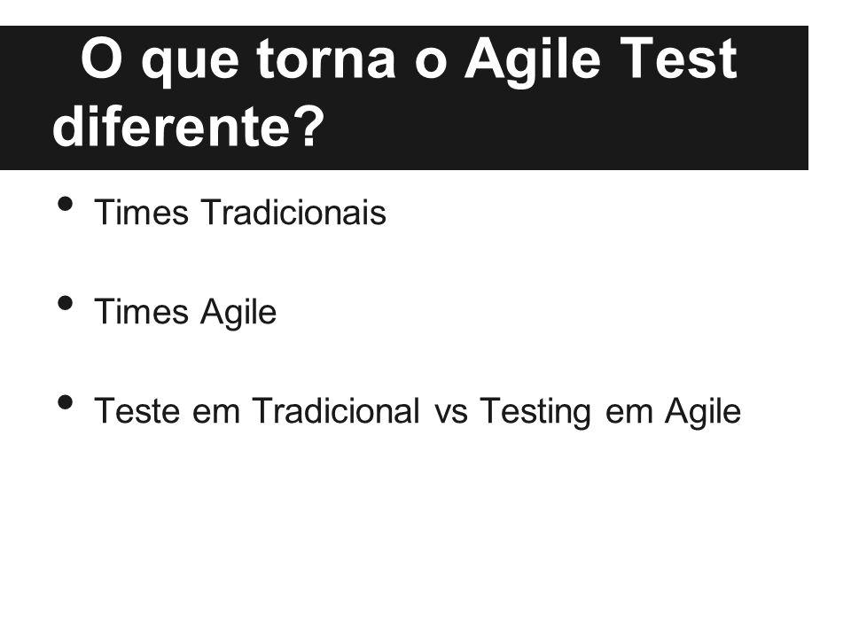 O que torna o Agile Test diferente.