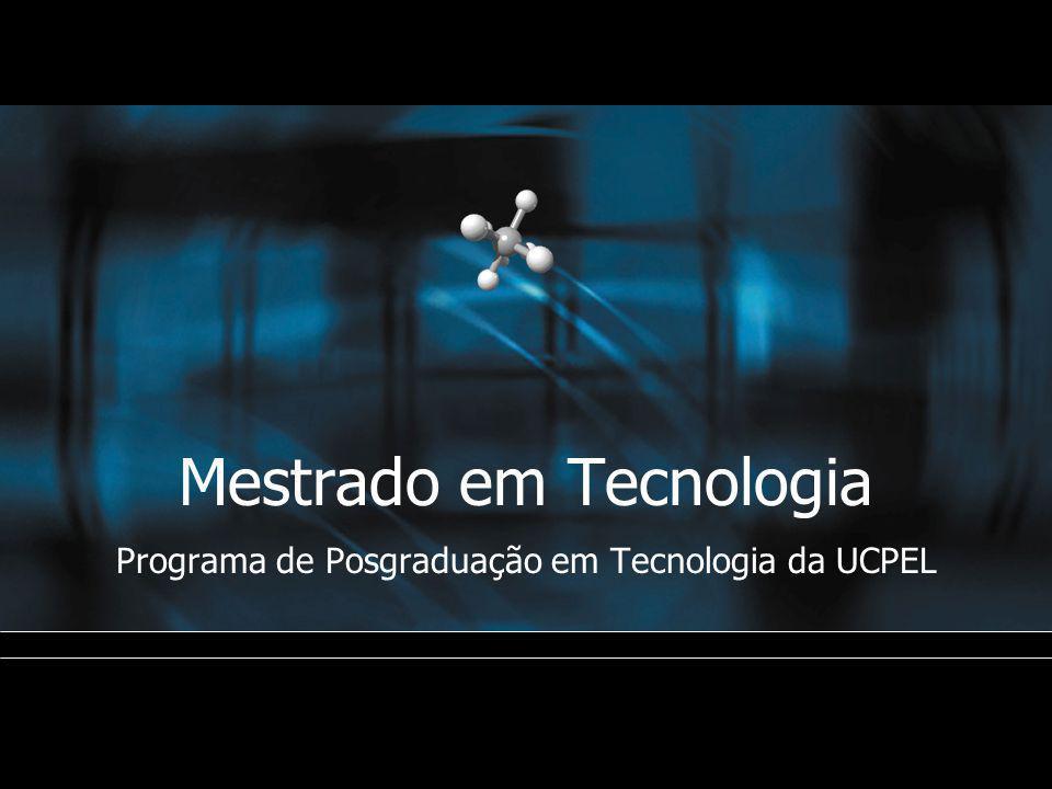 Mestrado em Tecnologia Programa de Posgraduação em Tecnologia da UCPEL