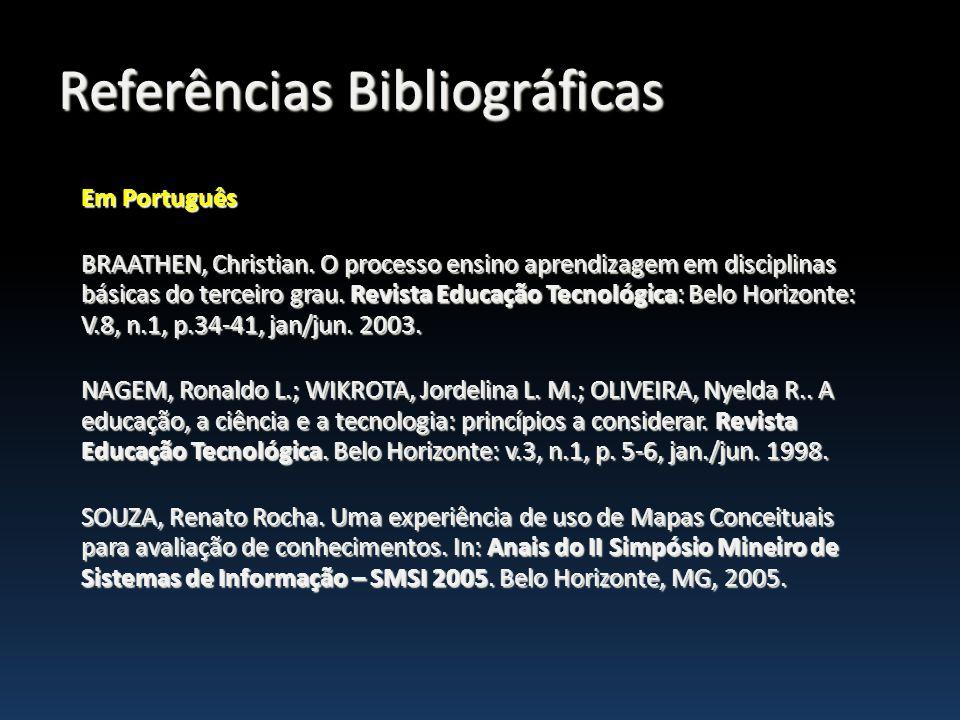 Em Português BRAATHEN, Christian. O processo ensino aprendizagem em disciplinas básicas do terceiro grau. Revista Educação Tecnológica: Belo Horizonte
