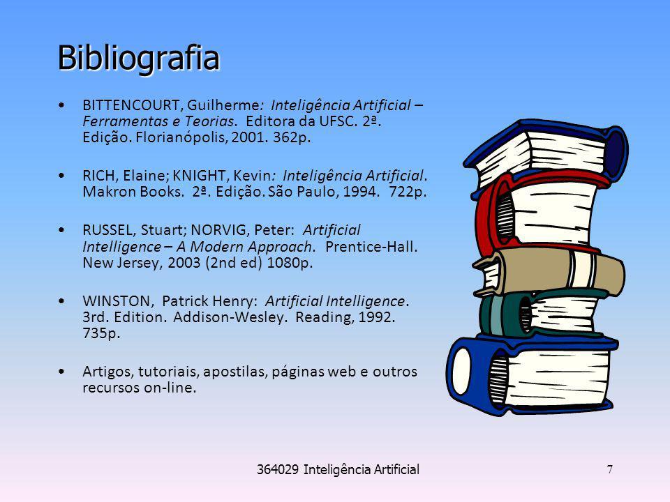 364029 Inteligência Artificial 7 Bibliografia BITTENCOURT, Guilherme: Inteligência Artificial – Ferramentas e Teorias. Editora da UFSC. 2ª. Edição. Fl