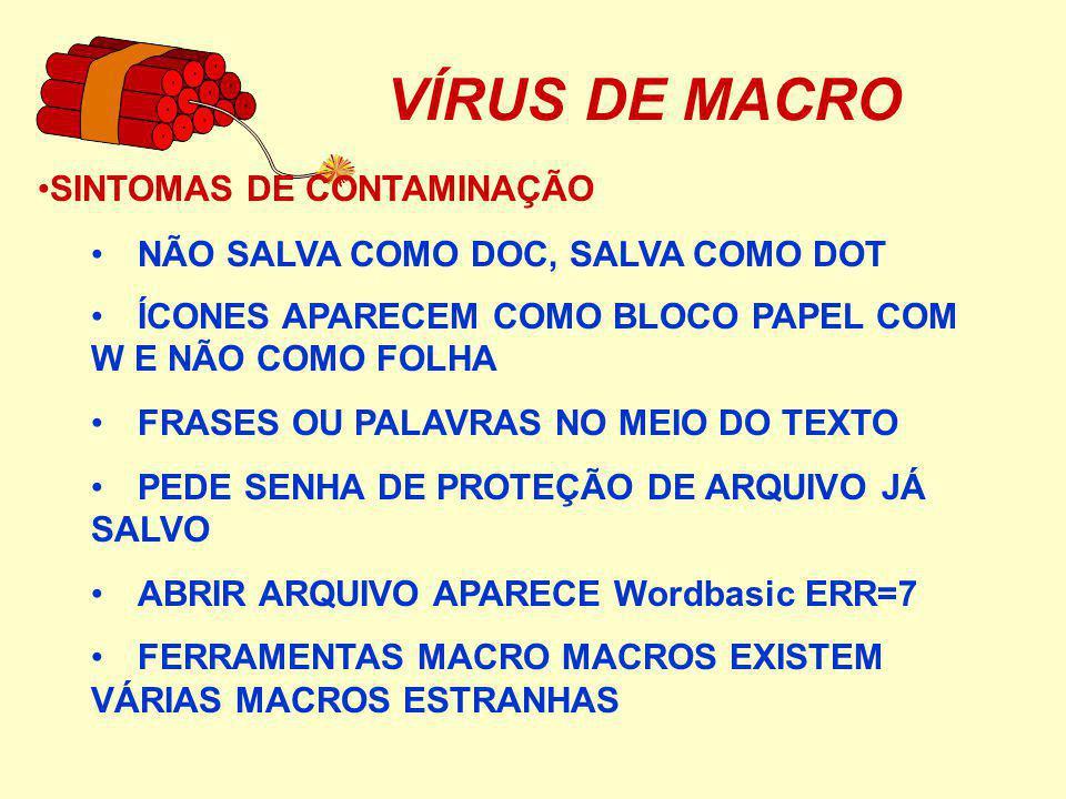 VÍRUS DE MACRO ARQUIVOS INFECTADOS - COMO ELIMINAR VÍRUS REMOÇÃO DE VÍRUS RODAR ANTIVÍRUS ATUALIZADO QUANDO DETECTADO, TENTE REMOÇÃO SE NÃO DETECTADO, TENTE OUTRA MÁQUINA, VACINAS DIFERENTES DELETAR A MACRO MANUALMENTE E RECUPERAR ARQUIVO
