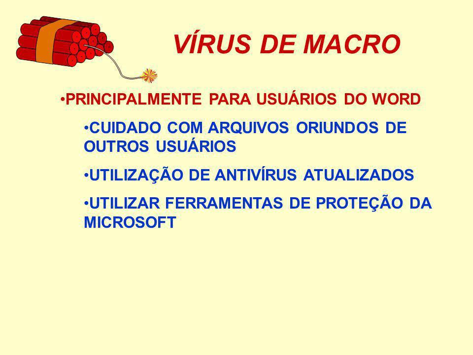 VÍRUS DE MACRO VÍRUS MELISSA INÍCIO DA PROPAGAÇÃO 25/03/99 ATAQUE ARQUIVOS DOC VIA INTERNET CADA USUÁRIO INFECTADO EMITE 50 NOVOS CAUSA PROBLEMAS EM SERVIDORES SOBRECARGA CONTAMINA O NORMAL.DOT CÓDIGO VIRAL EM VB