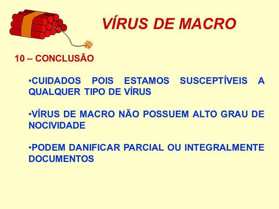 VÍRUS DE MACRO CUIDADO COM ARQUIVOS DE FONTES NÃO SEGURAS POSSUI UM BOM ANTIVÍRUS