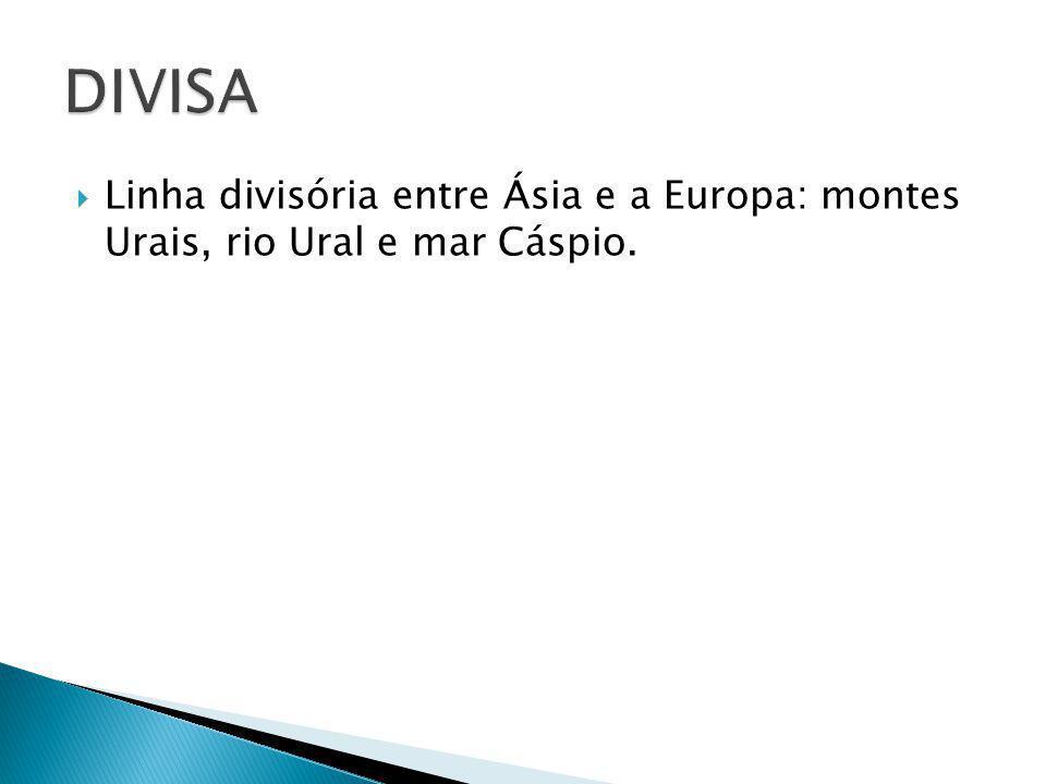 Linha divisória entre Ásia e a Europa: montes Urais, rio Ural e mar Cáspio.