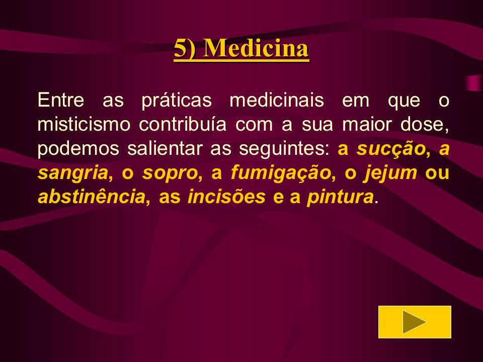 5) Medicina O Sopro era outro processo empregado pelos tupi-guarani na cura das doenças.