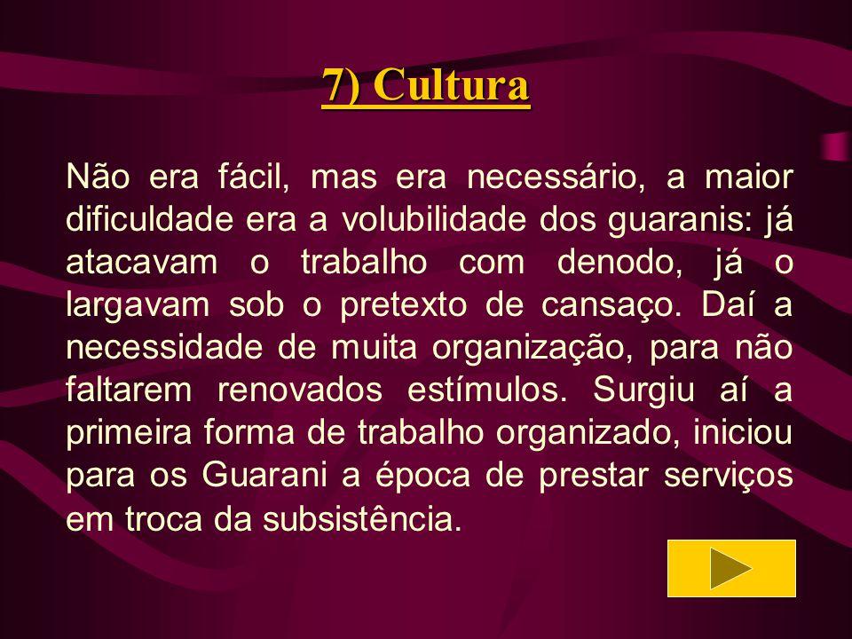 7) Cultura Os jesuíticas passaram a classificar as modalidades do exercício das propriedades coletivas.