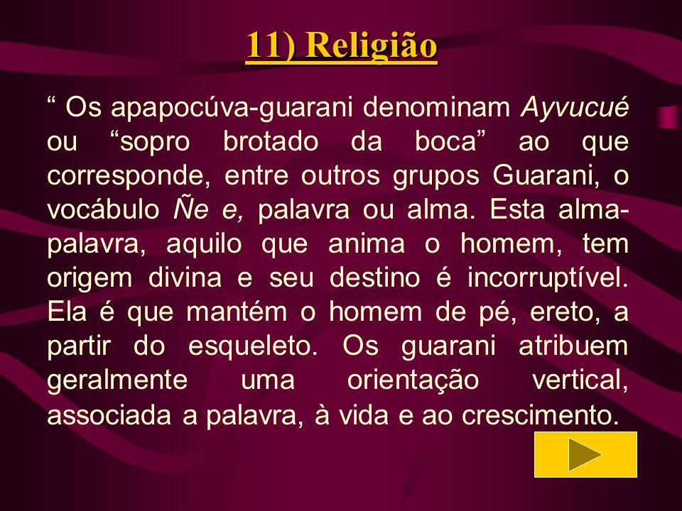 11) Religião Eles utilizam uma vocabulário estritamente religioso e destinado à reza, diferente a linguagem comum.