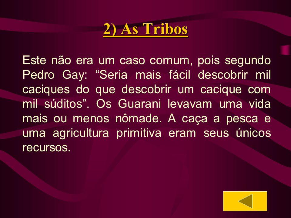 3) Cultivo Cultivavam o milho, a mandioca, a batata- doce.
