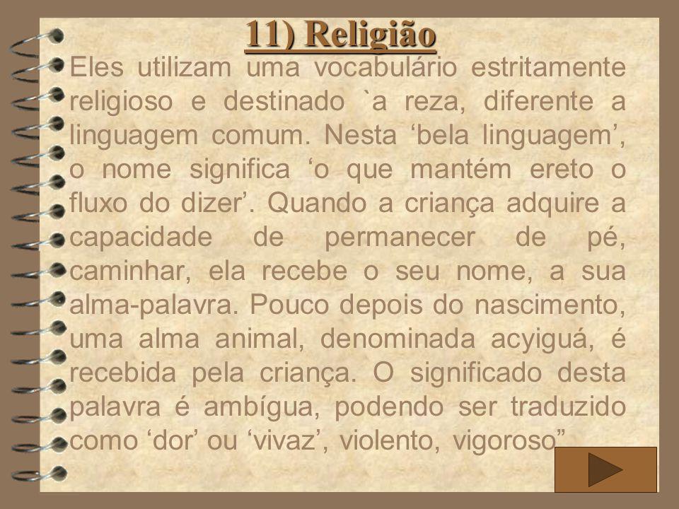 11) Religião Eles utilizam uma vocabulário estritamente religioso e destinado `a reza, diferente a linguagem comum. Nesta bela linguagem, o nome signi