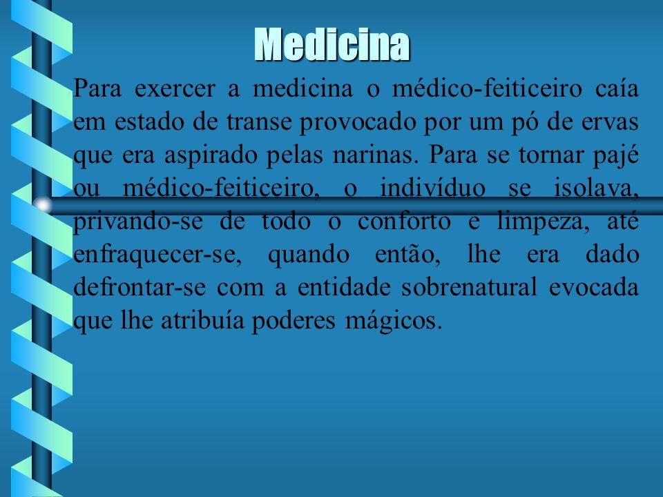 Medicina Para exercer a medicina o médico-feiticeiro caía em estado de transe provocado por um pó de ervas que era aspirado pelas narinas.