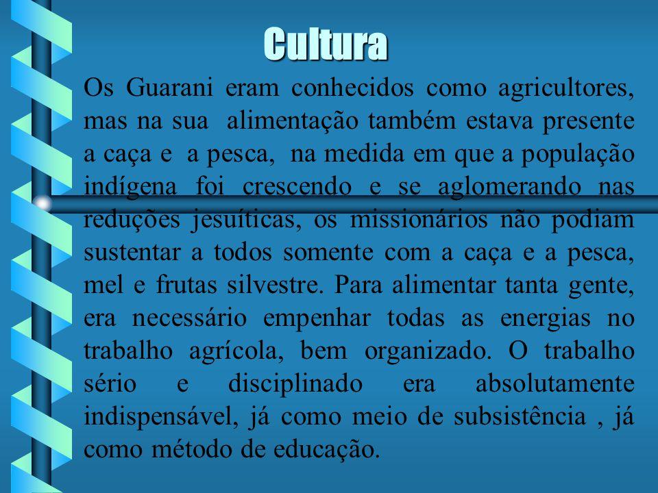 Cultura Os Guarani eram conhecidos como agricultores, mas na sua alimentação também estava presente a caça e a pesca, na medida em que a população indígena foi crescendo e se aglomerando nas reduções jesuíticas, os missionários não podiam sustentar a todos somente com a caça e a pesca, mel e frutas silvestre.