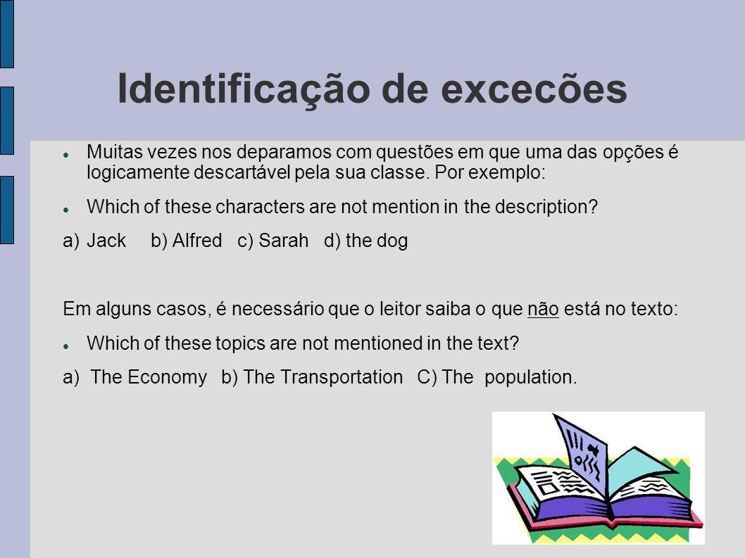 Identificação de excecões Muitas vezes nos deparamos com questões em que uma das opções é logicamente descartável pela sua classe.