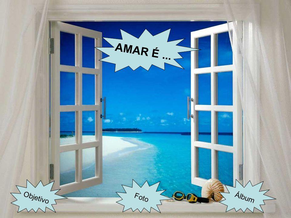AMAR É... ÁlbumFoto Objetivo