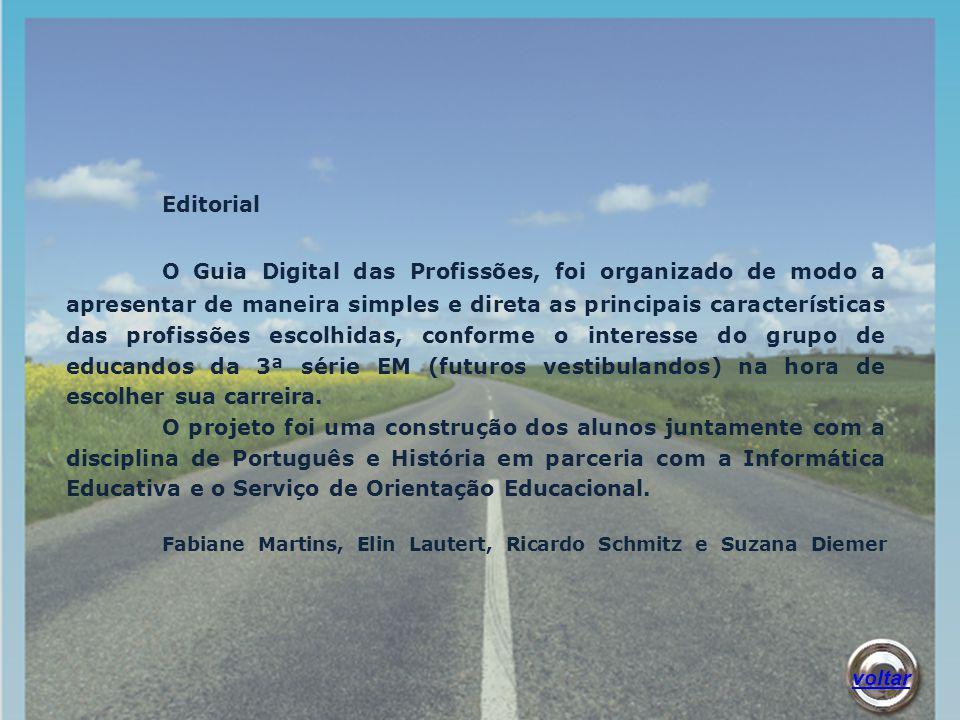 Editorial O Guia Digital das Profissões, foi organizado de modo a apresentar de maneira simples e direta as principais características das profissões