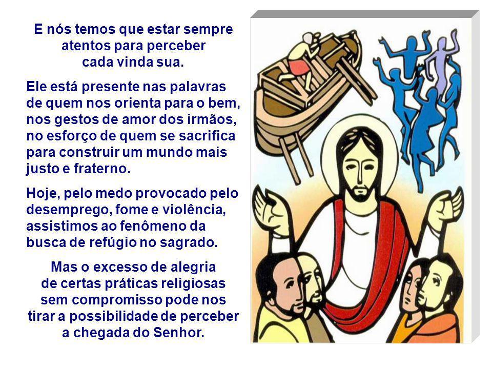 - O 2º Quadro fala dos trabalhos da vida cotidiana: podem nos levar a negligenciar a preparação da Vinda do Senhor. - O 3º Quadro coloca o exemplo do