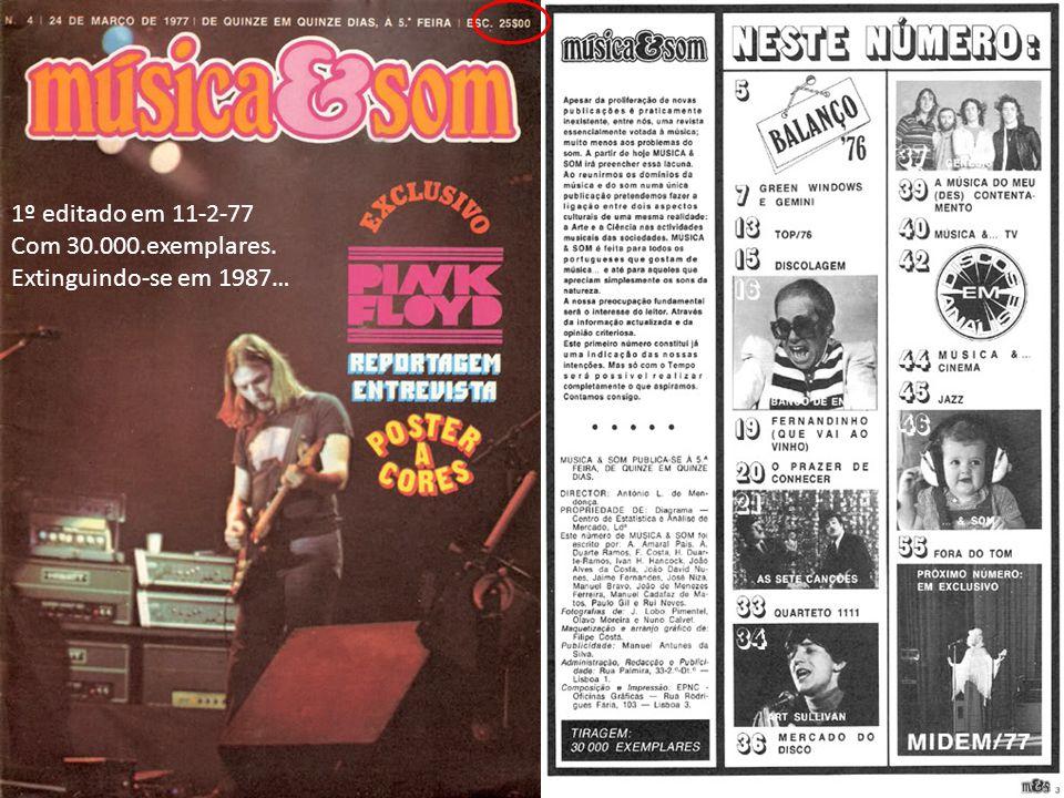 1º editado em 11-2-77 Com 30.000.exemplares. Extinguindo-se em 1987…