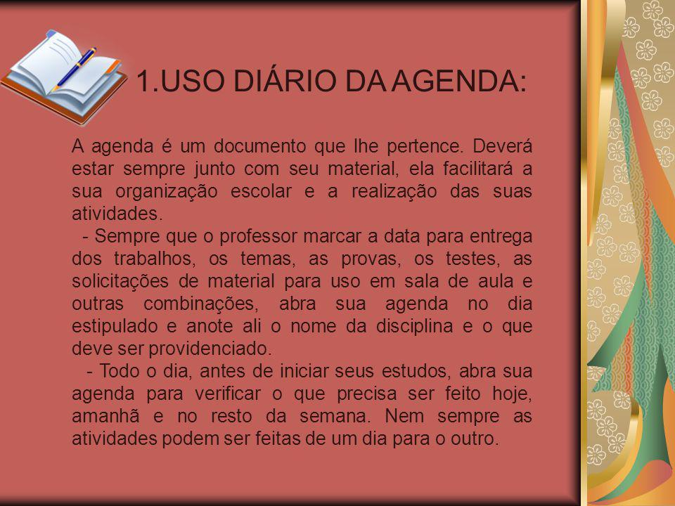 1.USO DIÁRIO DA AGENDA: A agenda é um documento que lhe pertence.