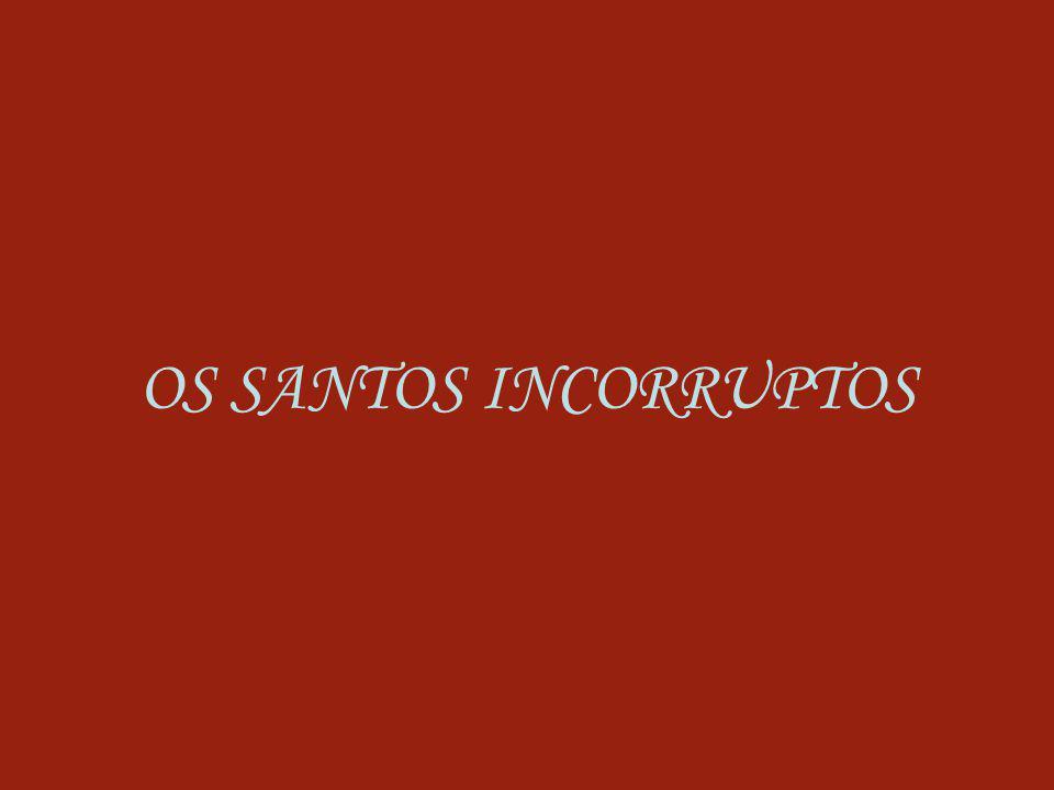 OS SANTOS INCORRUPTOS