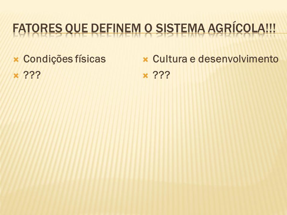 Condições físicas ??? Cultura e desenvolvimento ???