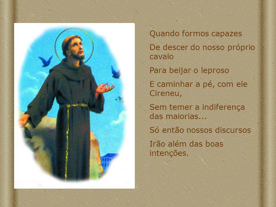 Um novo Cântico do Sol encherá o céu De versos inéditos de Francisco.