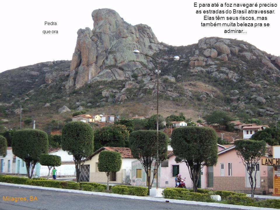 Daqui até a Foz do Velho Chico são 2.000KM... Santos Dumont, MG